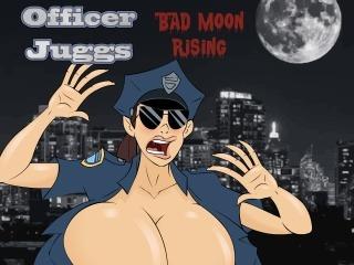 Officer Juggs Bad Moon Rising